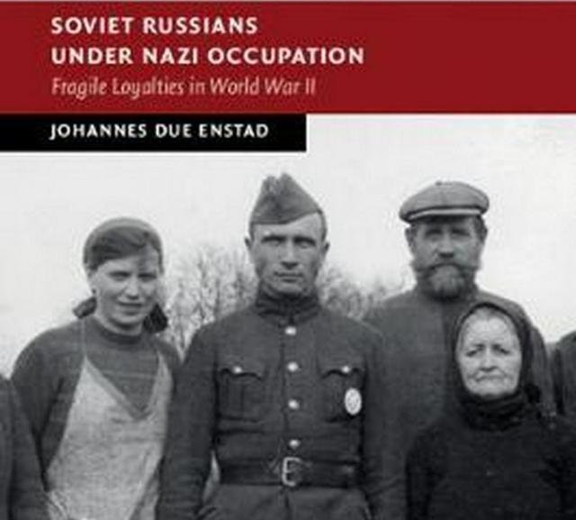 Советские люди под гитлеровской оккупацией и на службе врагу