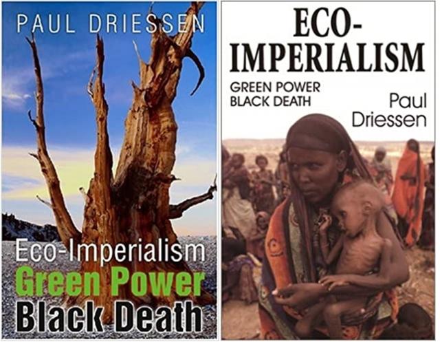 Обложки изданий книги Paul Driessen. Eco-Imperialism: Green Power Black Death 2002 и 2010 годов